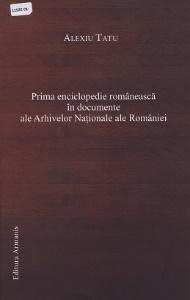 Prima enciclopedie românească în documente ale Arhivelor Naționale ale României