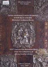 Cartea românească veche din secolul al XVII-lea în colecțiile Bibliotecii Județene Mureș