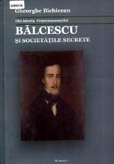 Din istoria Francmasoneriei: Bălcescu și societățile secrete