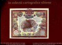 Scaunul, Comitatul și Județul Sibiu: în colecții cartografice sibiene.