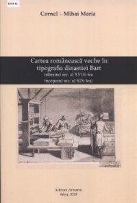 Cartea românească veche în tipografia dinastiei Bart: (sfârșitul sec. al XVIII-lea – începutul sec. al XIX-lea)
