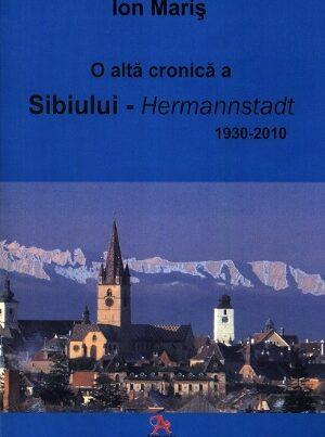 O altă cronică a Sibiului - Hermannstadt: 1930-2010.